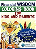 Financial Wisdom Coloring Book for Kids and Parents by Donati Elisabeth Gordon Steve (2009-12-01) Paperback
