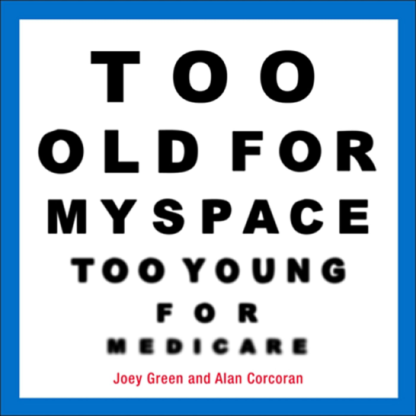 Too Old for MySpace, Too Young for Medicare pdf epub