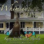 Whimsey: A Novel | Kaye Wilkinson Barley