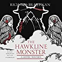 The Hawkline Monster: A Gothic Western Audiobook by Richard Brautigan Narrated by Johnathan McClain