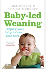 Baby-led Weaning: Helping Your Baby To Love Good Food Paperback