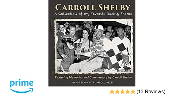 Carroll Shelby A Collection Of My Favorite Racing Photos Art Evans