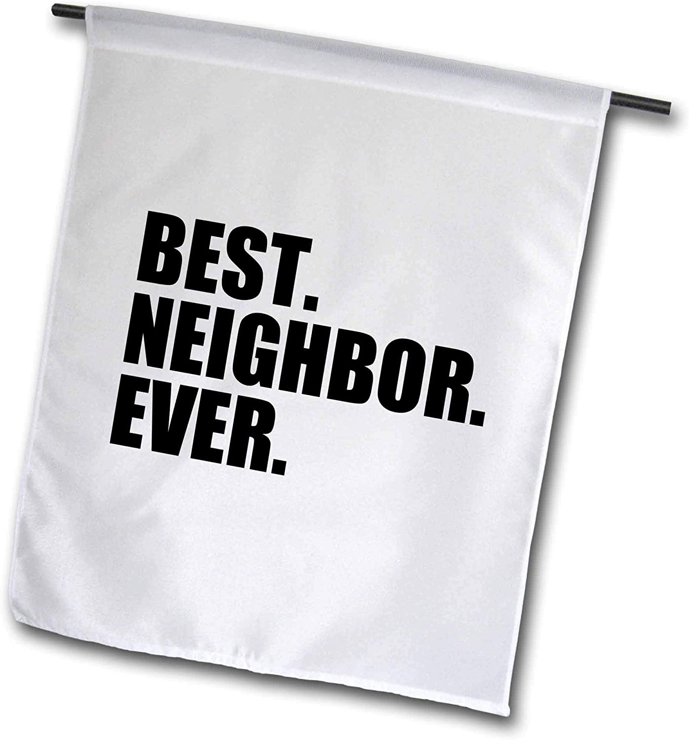 3dRose fl_151532_1 Best Neighbor Ever-Gifts for Good Neighbors-Fun Humorous Funny Neighborhood Humor Garden Flag, 12 by 18-Inch