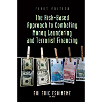 The Risk-Based Approach to Combating Money Laundering and Terrorist Financing (English Edition)