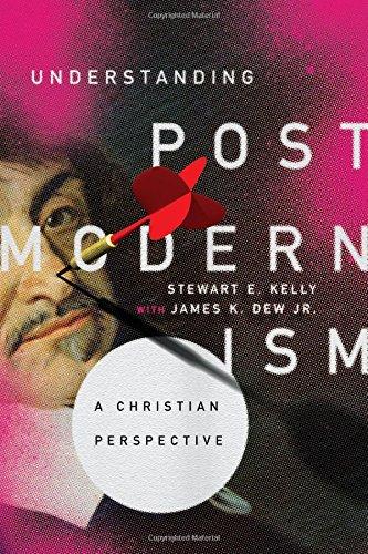 Understanding Postmodernism: A Christian Perspective Paperback – December 5, 2017 Stewart E. Kelly James K. Dew Jr. IVP Academic 0830851933