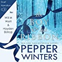 The Boy and His Ribbon: Ribbon Duet, Book 1 Hörbuch von Pepper Winters Gesprochen von: Will M Watt, Hayden Bishop