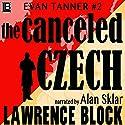 The Canceled Czech: An Evan Tanner Novel Hörbuch von Lawrence Block Gesprochen von: Alan H. Sklar