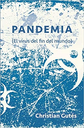 Pandemia: (El virus del fin del mundo): Amazon.es: Gutés, Christian: Libros