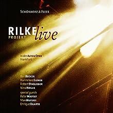 Rilke Projekt - Live: In der Alten Oper Frankfurt Rede von Angelica Fleer, Richard Schönherz Gesprochen von: Ben Becker, Hannelore Elsner, Robert Stadlober, Nina Hoger
