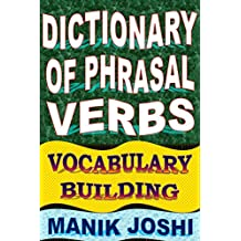 Dictionary of Phrasal Verbs: Vocabulary Building (English Word Power Book 19)
