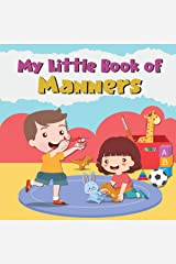 My Little Book of Manners: Inspiring Children's Books With a Positive Message Kindle Edition