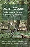 img - for Smith Woods: The Environmental History of an Old Growth Forest Remnant in Central New York State book / textbook / text book