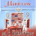 Minerva: The Six Sisters, Book 1 Audiobook by M. C. Beaton Narrated by Claire Morgan