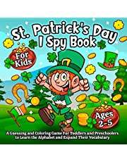 I Spy St. Patrick's Day Book for Kids Ages 2-5: A Fun Saint Patrick's Day Coloring & Guessing Game for Toddlers and Preschoolers to Learn the Alphabet and New Words
