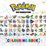 pokemon coloring pages - Pokémon Colouring Book - 3rd Generation: 135 PAGES TO COLOUR - Superb childrens colouring book containing EVERY Third Gen Pokémon from games such as ... and Emerald. (Pokémon Generations) (Volume 3)