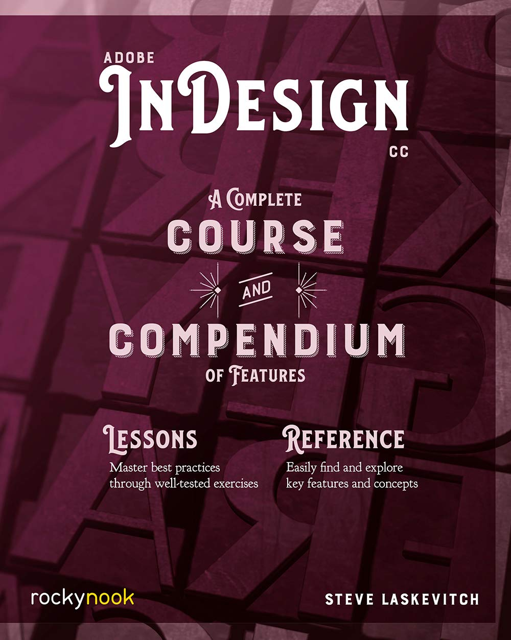 Adobe InDesign CC  A Complete Course And Compendium Of Features