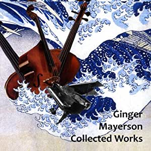 Ginger Mayerson - Collected Works