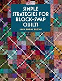 Simple Strategies for Block-Swap Quilts, Lynn Roddy Brown, 1564778584