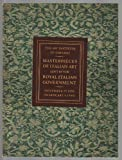 img - for Masterpieces of Italian Art Lent by the Royal Italian Government November 17, 1939 to January 9, 1940 (Art Institute of Chicago) book / textbook / text book