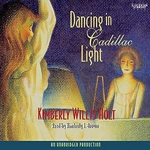 Dancing in Cadillac Light Audiobook