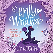 Emily Windsnap and the Falls of Forgotten Island Audiobook by Liz Kessler Narrated by Amy Entiknap