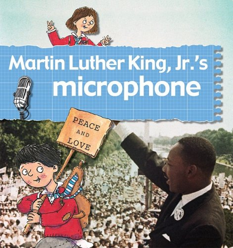 Martin Luther King JR.'s Microphone (Stories of Great People (Paperback))