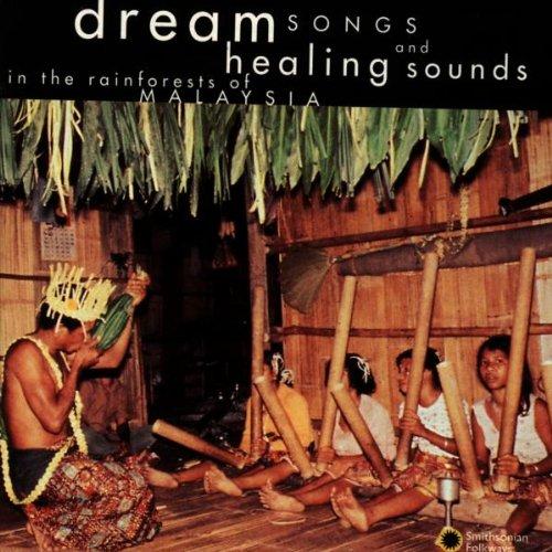 Malaysia: Dream Songs & Healing Sounds