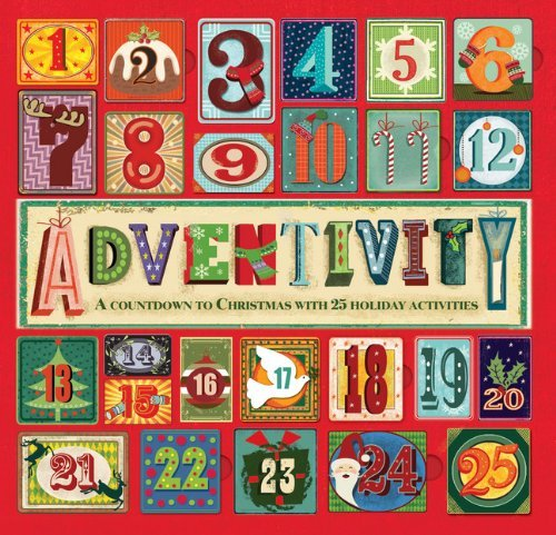 Adventivity: A Countdown to Christmas with 25 Holiday Activities -
