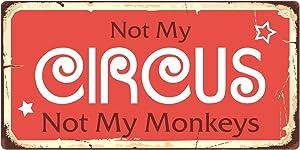 "StickerPirate 982HS Not My Circus Not My Monkeys 5""x10"" Aluminum Hanging Novelty Sign"