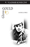 Glenn Gould: A Musical Force (Quest Library)