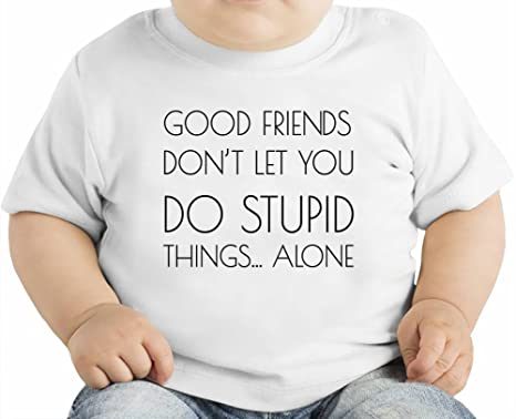 amazon good friends don t let do stupid things alone funny