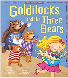 Goldilocks And The Three Bears My First Fairy Tales Kate Daubney