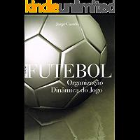 Futebol. Organização Dinâmica do Jogo