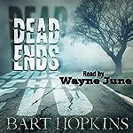Dead Ends | Bart Hopkins