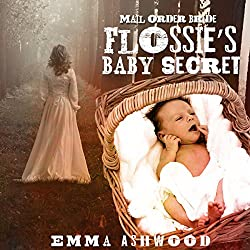 Mail Order Bride: Flossie's Baby Secret
