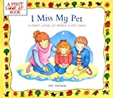 I Miss My Pet: A First Look at When a Pet Dies (A First Look at...Series)