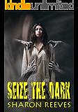 Seize The Dark
