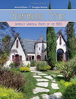 Storybook Style: America's Whimsical Homes of the Twenties: Arrol