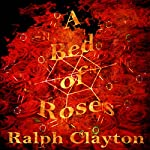 A Bed of Roses: Memories from the Motherland | Ralph Clayton