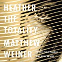 Heather, the Totality Audiobook by Matthew Weiner Narrated by Matthew Weiner