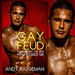 Gay Feud: Pounded by the Men Who Raised Me
