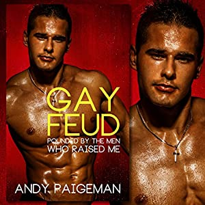 Gay Feud: Pounded by the Men Who Raised Me Audiobook