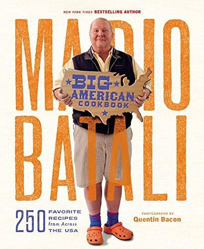 Mario Batali--Big American Cookbook: 250 Favorite Recipes from Across the USA (Best Mario Batali Cookbook)