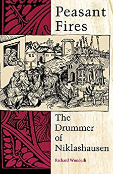 peasant fires: the drummer of niklashausen, by richard wunderli essay Peasant fires has 276 ratings and 27 reviews jan-maat said: i bought this book  from the website of indiana university press by chance i found that on s.