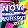 NOW That's What I Call A Workout 2018 [Explicit]