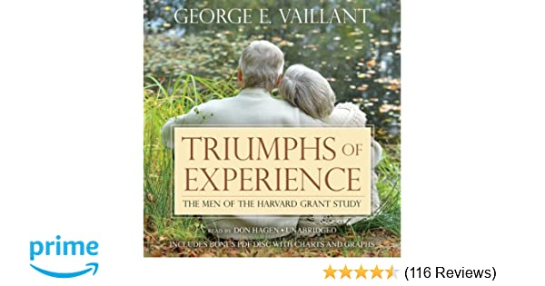Triumphs of Experience: The Men of the Harvard Grant Study: George E. Vaillant: 9781482973242: Amazon.com: Books