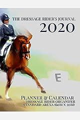 The Dressage Rider's Journal: Planner & Calendar Dressage Rider Organizer | Standard Arena Paperback