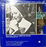 The Apparitions of Fatima Lourdes Paris Guadalupe As Told by Loretta Young; Immaculate Mry recorded by Franklin McCormack
