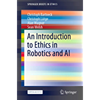 An Introduction to Ethics in Robotics and AI (SpringerBriefs in Ethics) (English Edition)