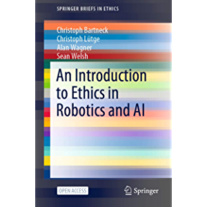 An Introduction to Ethics in Robotics and AI (SpringerBriefs in Ethics)